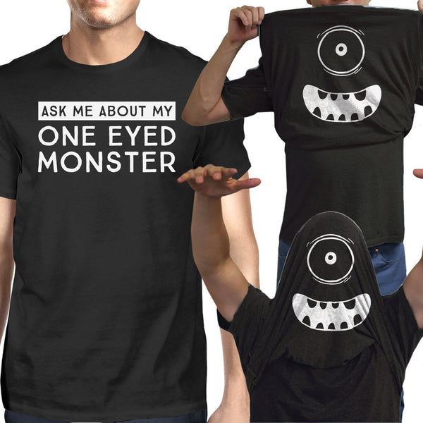 Ask Me About My One Eyed Monster Mens Black Shirt