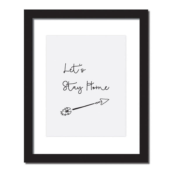 Inspirational quote print 'Let's stay home'