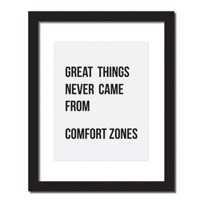 Inspirational quote print 'Great things never came from comfort zones'