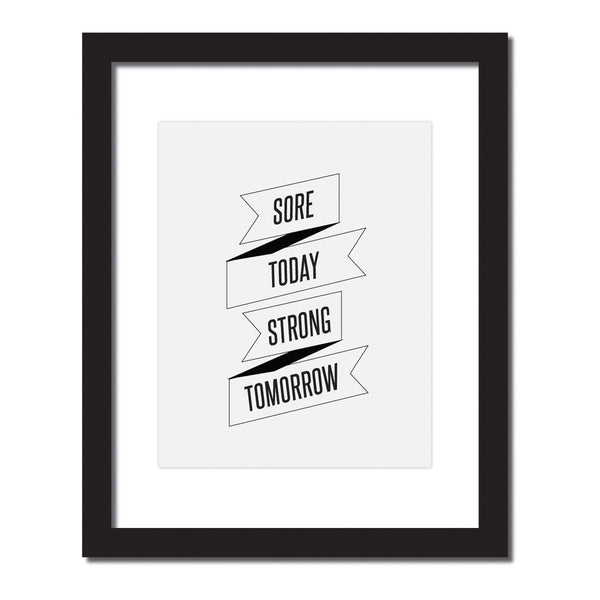 Inspirational quote print 'Sore today, Strong tomorrow'