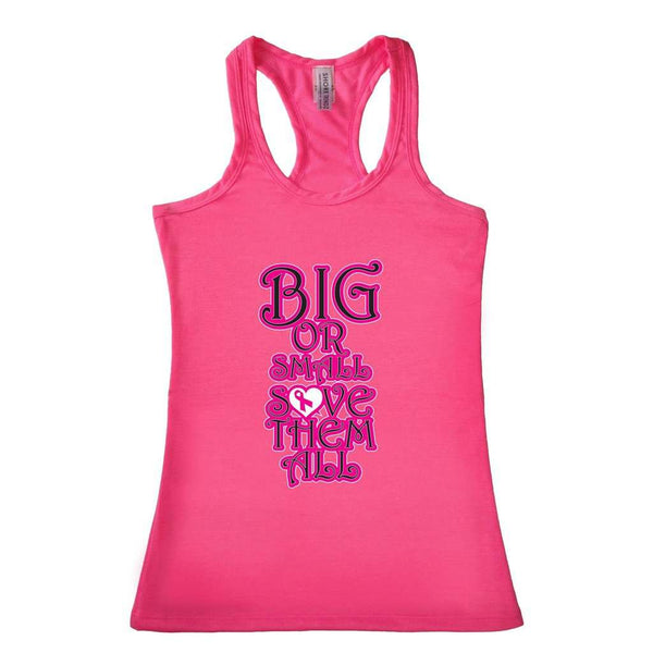 Women's Big or Small Save Them AllBreast Cancer Racerback TANK TOP PINK