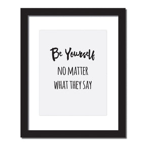 Inspirational quote print' Be yourself no matter what they say'