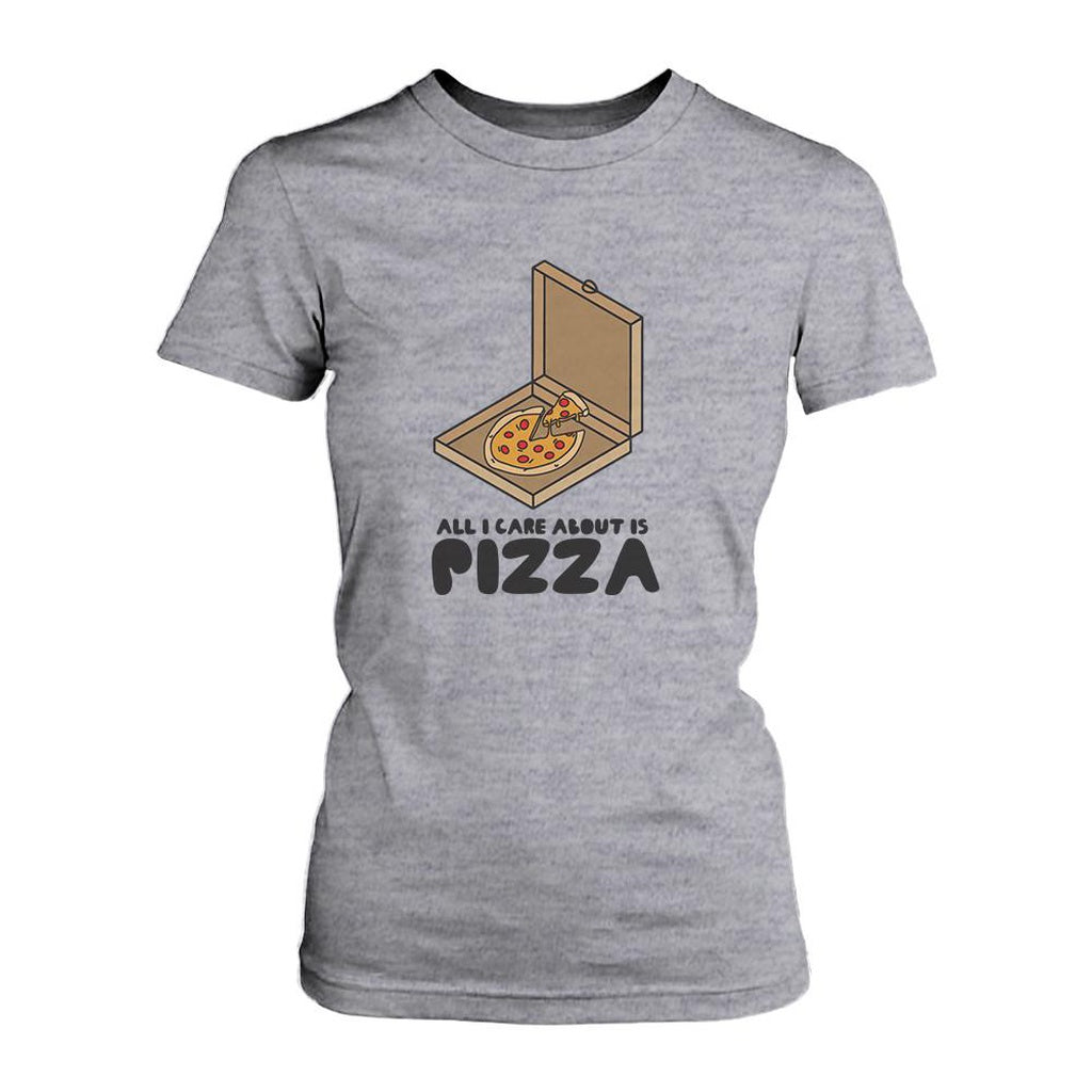 All I Care About Is Pizza Funny Women's T-shirt Cute Graphic Tee Shirt