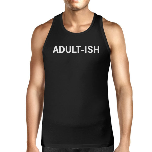 Adult-ish Mens Sleeveless Black Tank Top College Funny Gift Idea