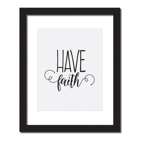 'Have faith' Inspirational quote print