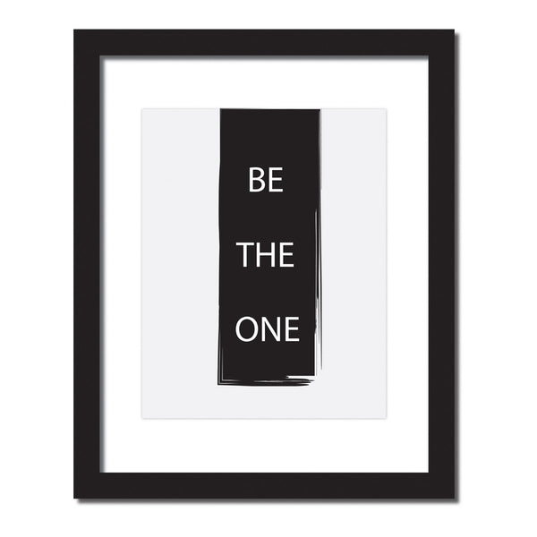 Inspirational quote print 'Be the One'