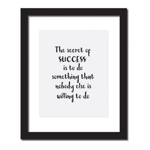 'The secret of success' inspirational quote print