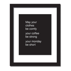 Inspirational quote print 'May your clothes be comfy'