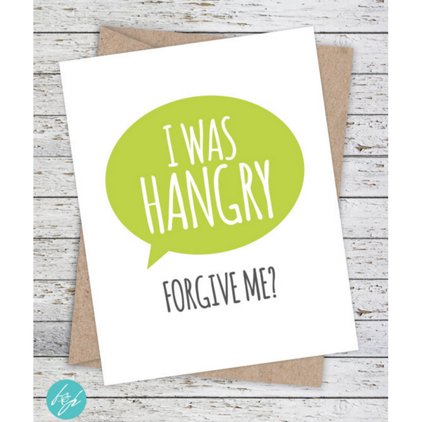 I was Hangry - Forgive Me Card