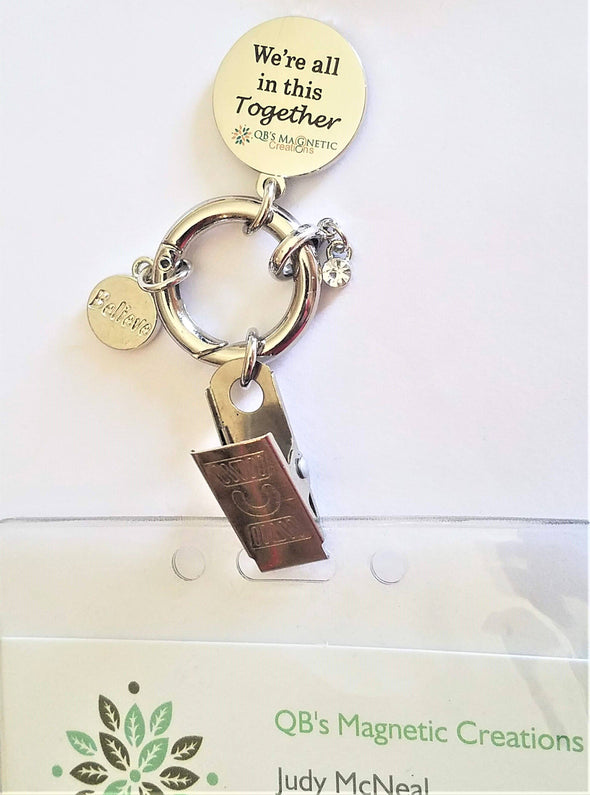 We're all in this Together Magnetic Badge / Eyeglass Holder - QB's Magnetic Jewelry Creations