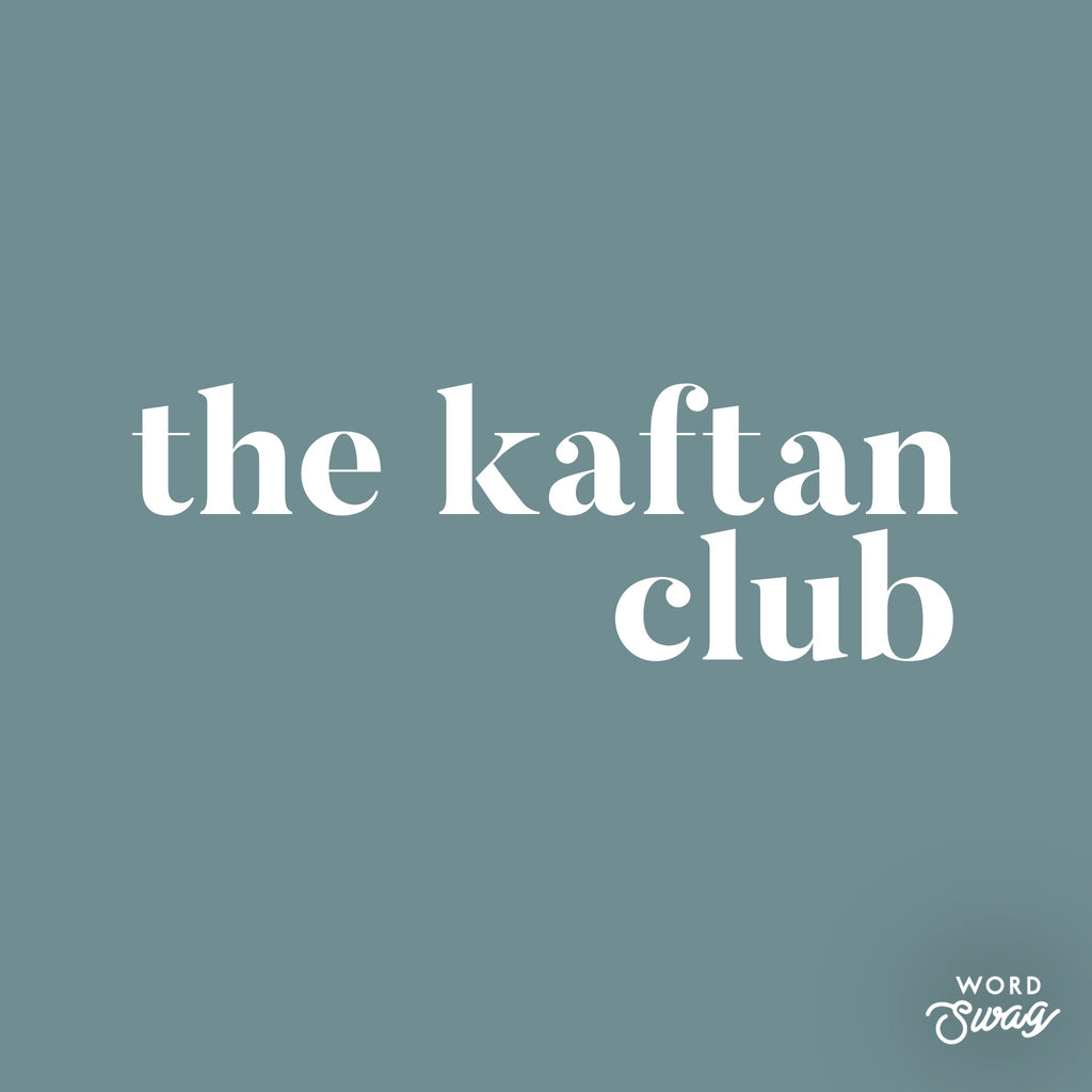 The Kaftan Club