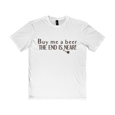 Buy Me a Beer, The End is Near!