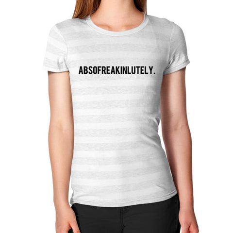 Absofreakinlutely Women's T-Shirt Ash White Stripe BudapestCanoe.Com