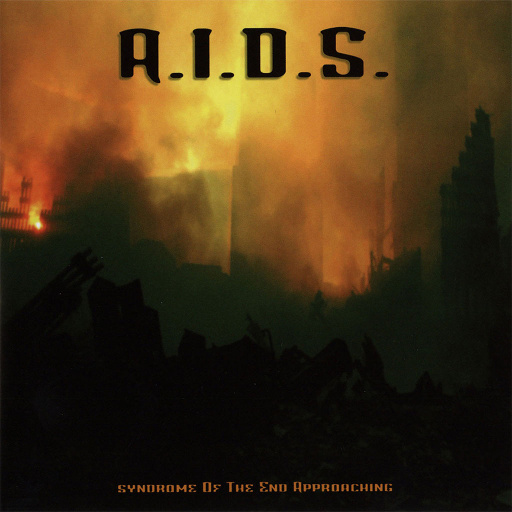 A.I.D.S. - Syndrome of the End Approaching (CD)