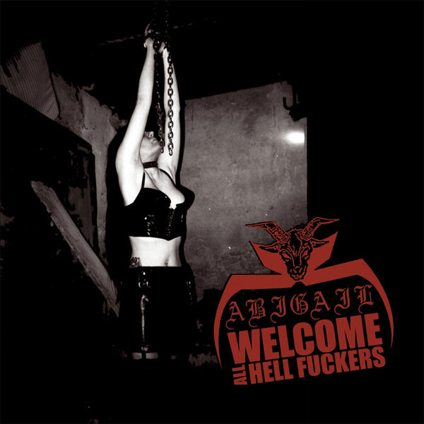 Abigail - Welcome All Hell Fuckers (2010 Reissue) (CD)