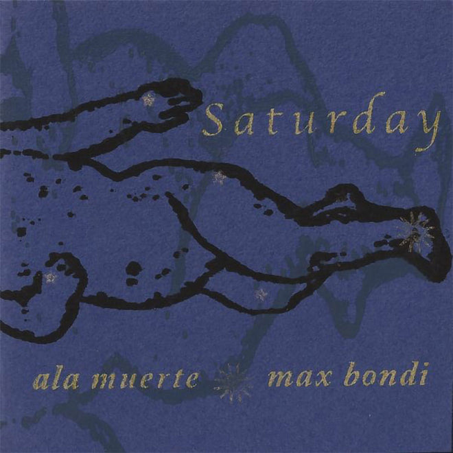 Ala Muerte / Max Bondi - Saturday (CD-R)