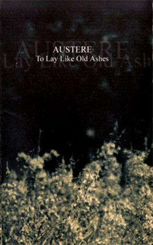 Austere - To Lay Like Old Ashes (Cassette)