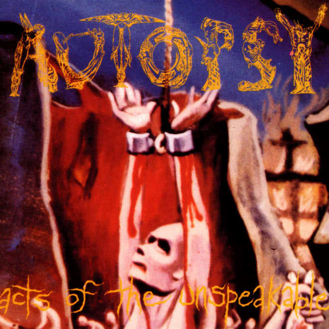 Autopsy - Acts of the Unspeakable (2003 Reissue) (CD)