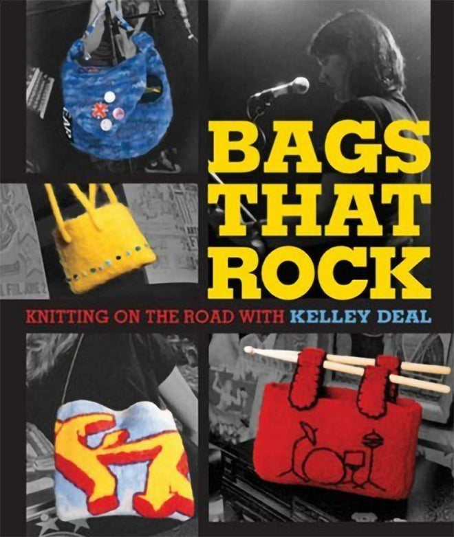 Bags That Rock: Knitting on the Road with Kelley Deal (Paperback Book)