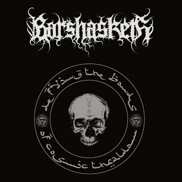 Barshasketh - Defying the Bonds of Cosmic Thraldom (2013 Reissue) (Digipak CD)