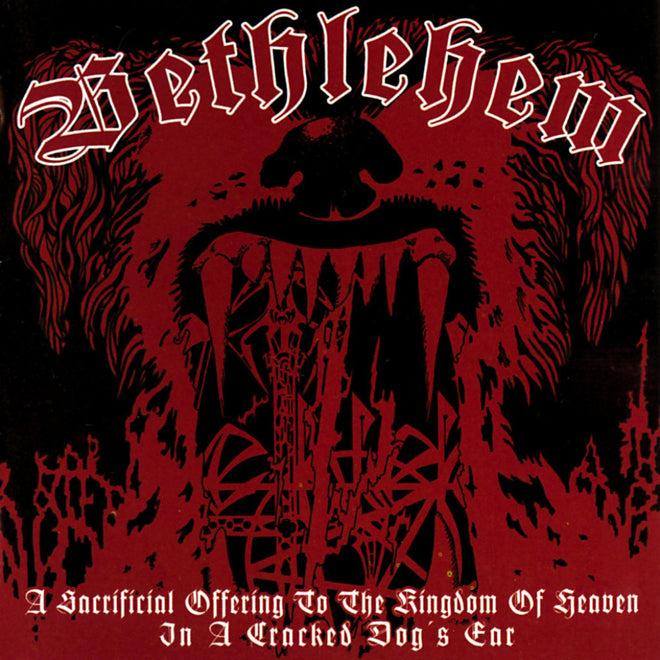Bethlehem - A Sacrificial Offering to the Kingdom of Heaven in a Cracked Dog's Ear (CD)