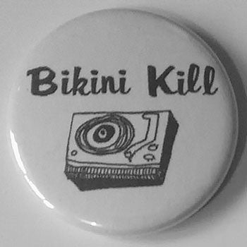 Bikini Kill - The Singles (Badge)