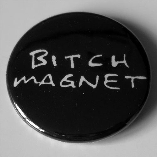 Bitch Magnet - White Logo (Badge)