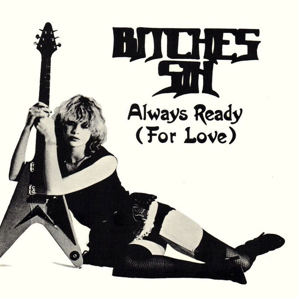Bitches Sin - Always Ready (for Love) (2018 Reissue) (CD)