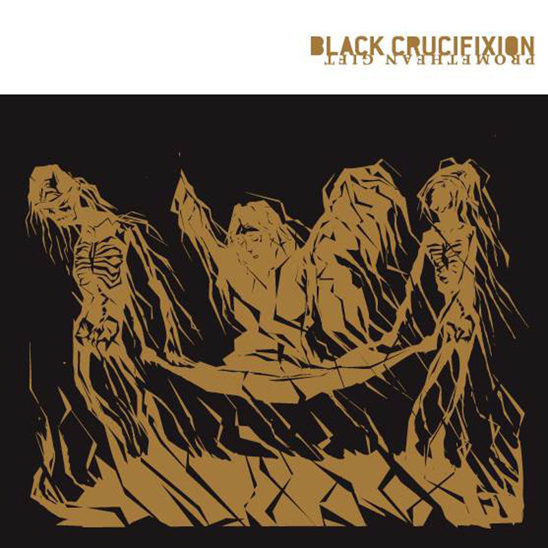 Black Crucifixion - Promethean Gift (2007 Reissue) (CD)