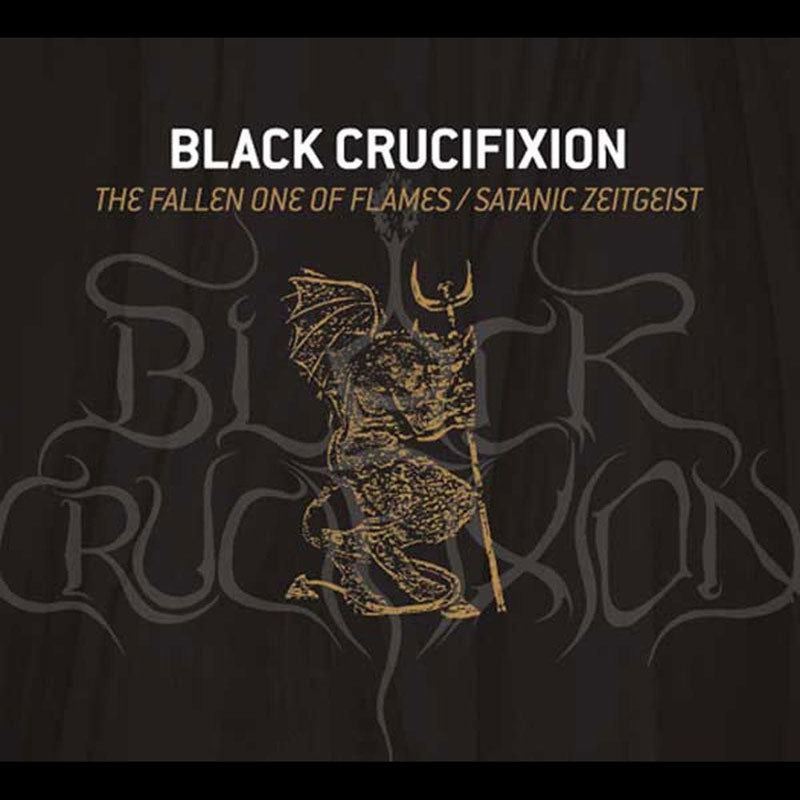 Black Crucifixion - The Fallen One of Flames / Satanic Zeitgeist (Digipak CD)