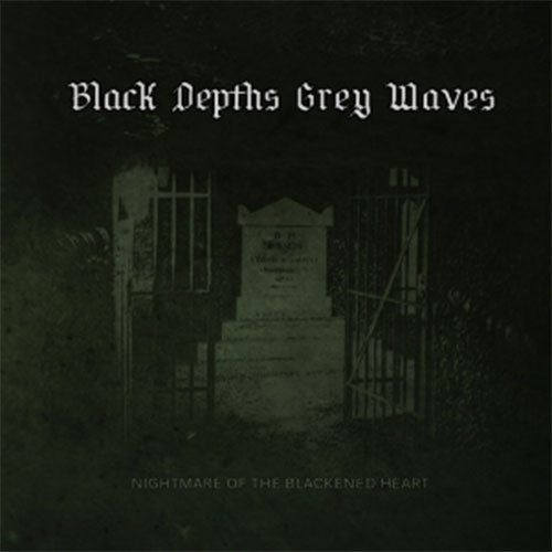 Black Depths Grey Waves - Nightmare of the Blackened Heart (Digipak CD)