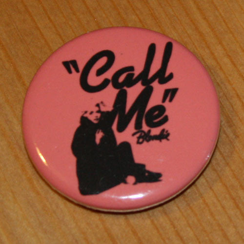 Blondie - Call Me (Badge)