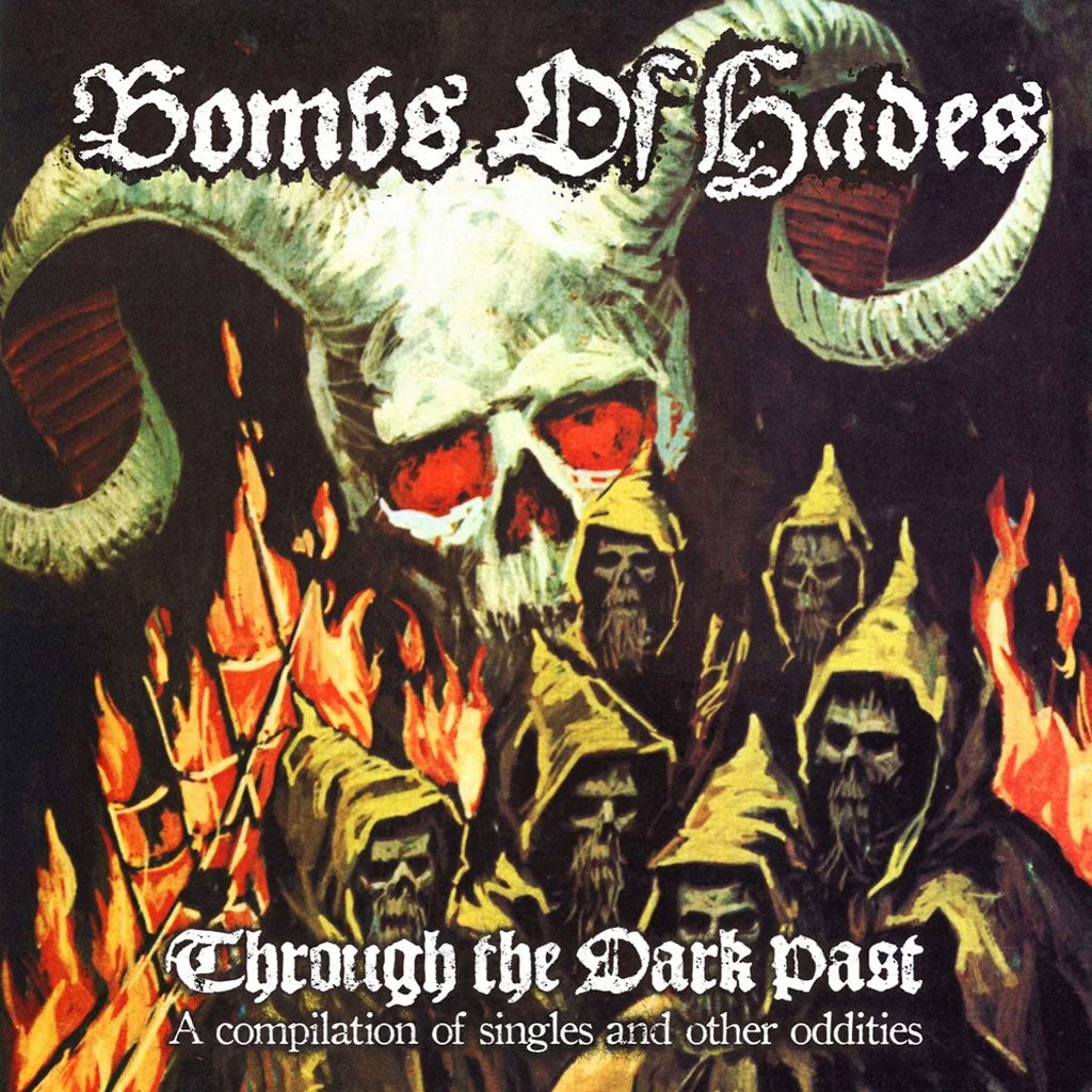 Bombs of Hades - Through the Dark Past: A Compilation of Singles and Other Oddities (CD)