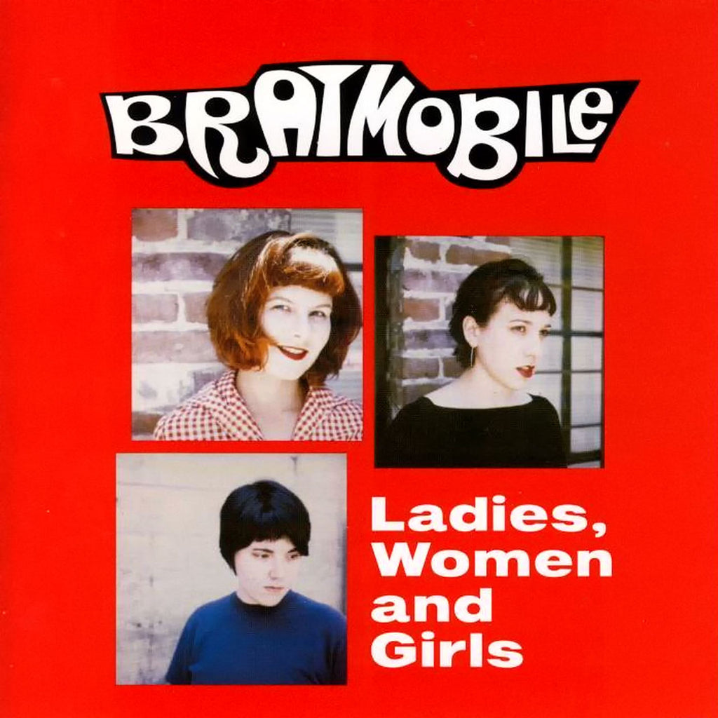 Bratmobile - Ladies, Women and Girls (CD)