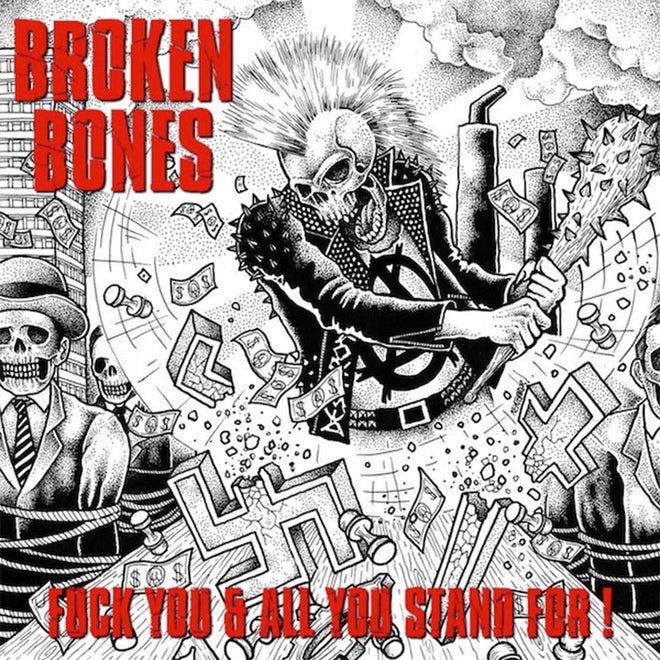 Broken Bones - Fuck You and All You Stand For (CD)