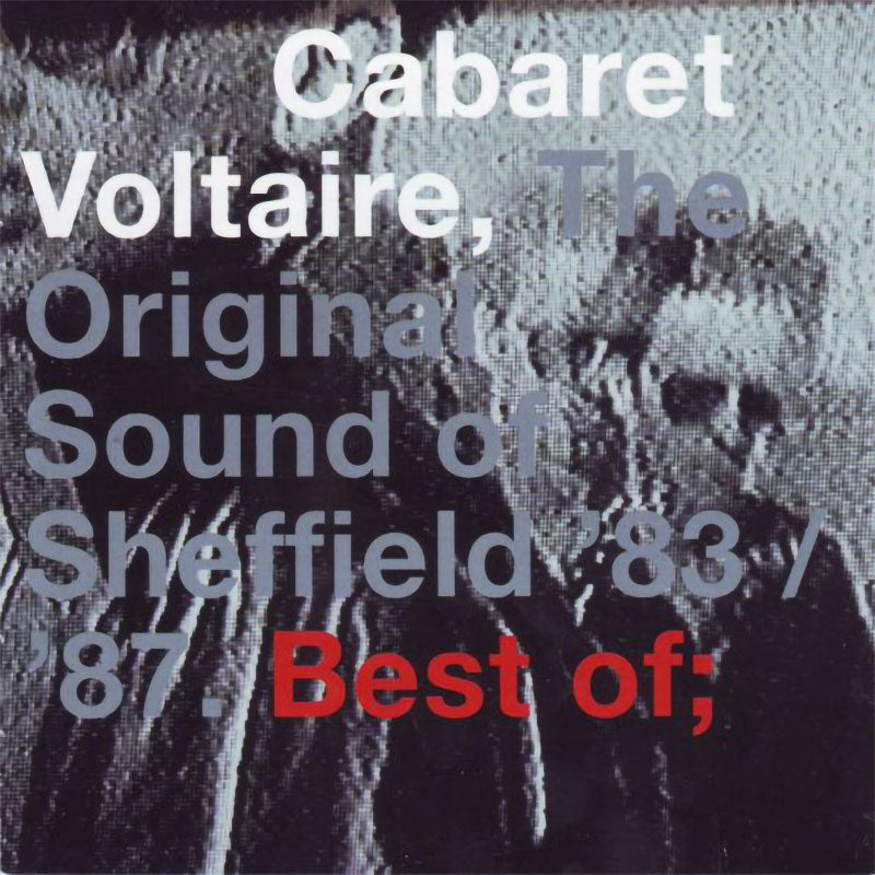 Cabaret Voltaire - The Original Sound of Sheffield '83 / '87. Best of (CD)