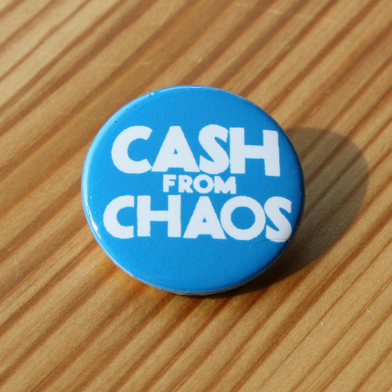 Cash from Chaos (Badge)