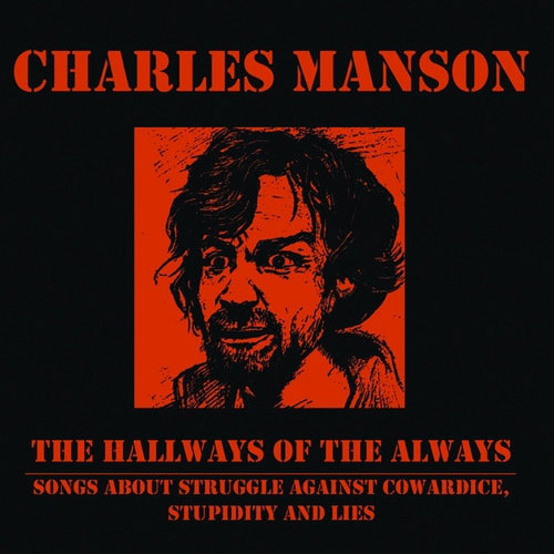 Charles Manson - The Hallways of the Always (CD)