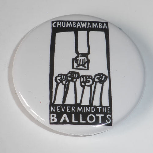 Chumbawamba - Never Mind the Ballots (Black) (Badge)