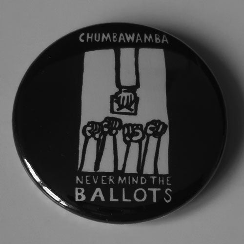 Chumbawamba - Never Mind the Ballots (White) (Badge)