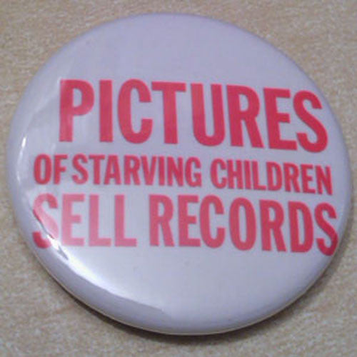 Chumbawamba - Pictures of Starving Children Sell Records (Badge)