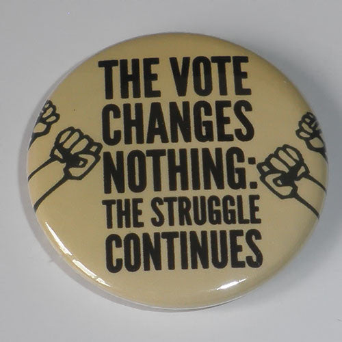 Chumbawamba - The Vote Changes Nothing (Badge)