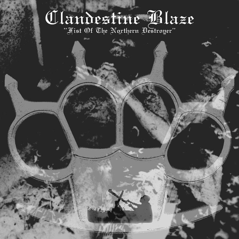 Clandestine Blaze - Fist of the Northern Destroyer (CD)