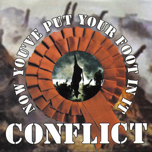 Conflict - Now You've Put Your Foot In It (CD)