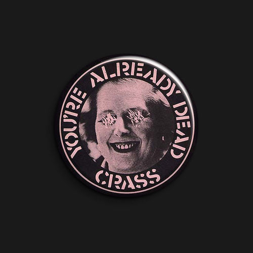 Crass - You're Already Dead (Thatcher) (Badge)