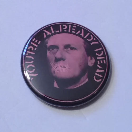 Crass - You're Already Dead (Heseltine) (Badge)