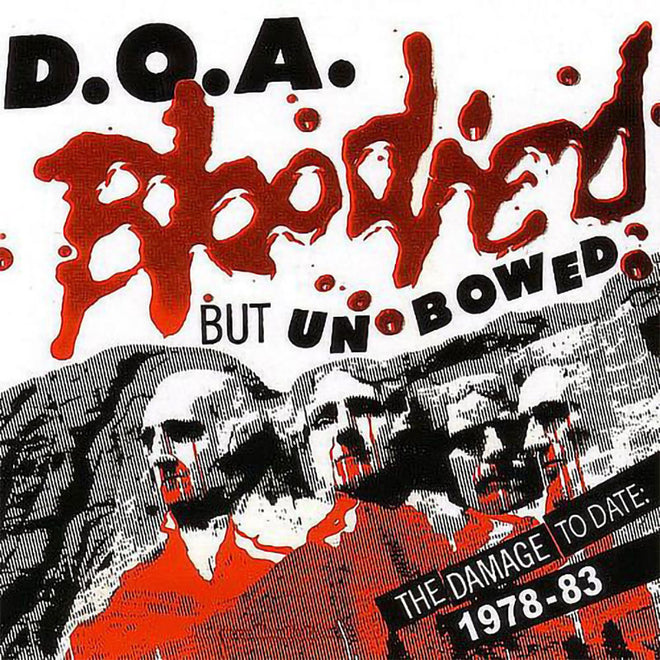 D.O.A. - Bloodied but Unbowed (The Damage to Date: 1978-83) (2013 Reissue) (CD)