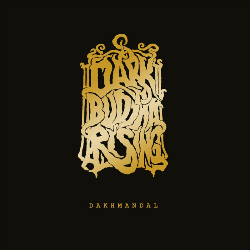 Dark Buddha Rising - Dakhmandal (2CD)