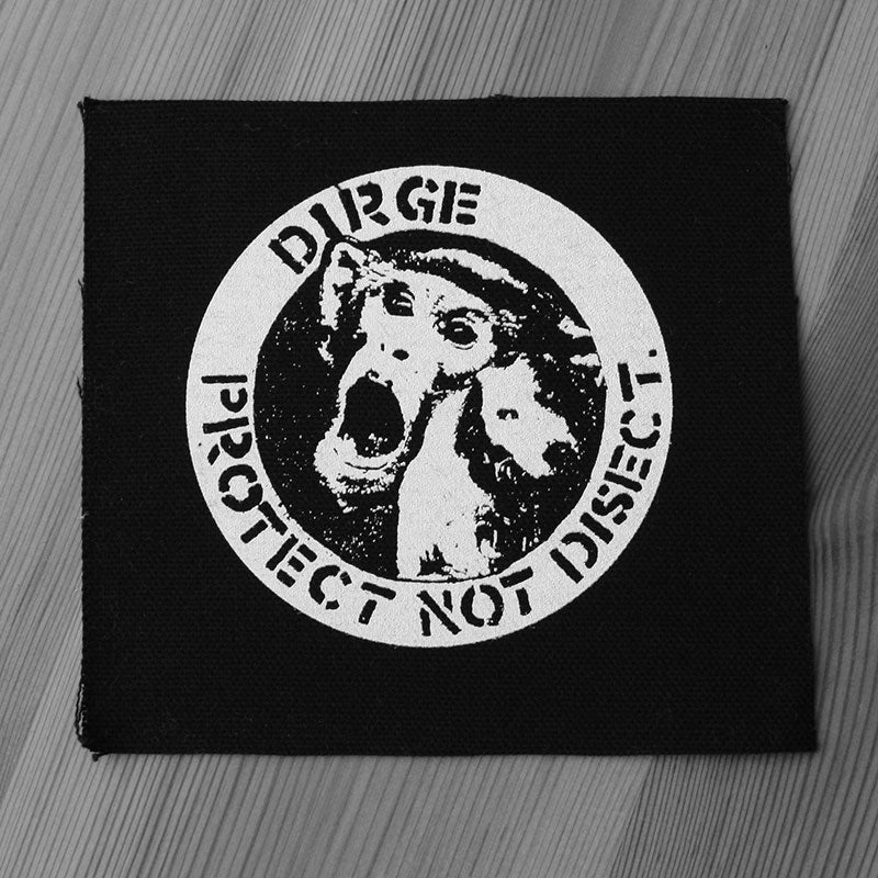 Dirge - Protect Not Disect (Printed Patch)