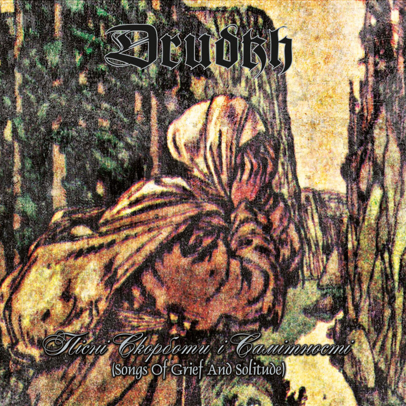 Drudkh - Songs of Grief and Solitude (Пісні скорботи і самітності) (2010 Reissue) (Digipak CD)